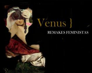 Venus. Feminist remakes
