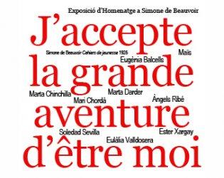 """""""J'accepte la grande aventure d'être moi"""" Exposició d'Homenatge a Simone de Beauvoir"""